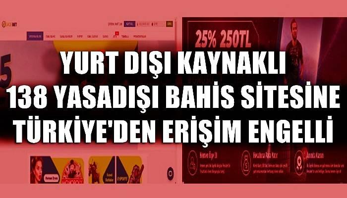 Yurt dışı kaynaklı 138yasadışı bahis sitesine Türkiye'den erişim engellendi