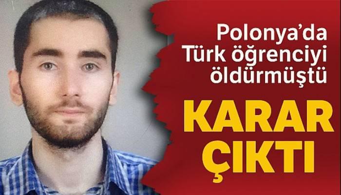 Polonya'da öldürülen Türk öğrencinin katilini akıl hastanesine yatırma kararı