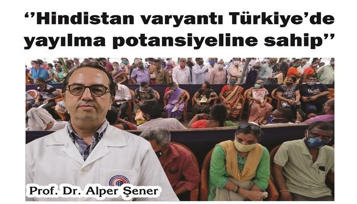 'Hindistan varyantı Türkiye'de yayılma potansiyeline sahip'