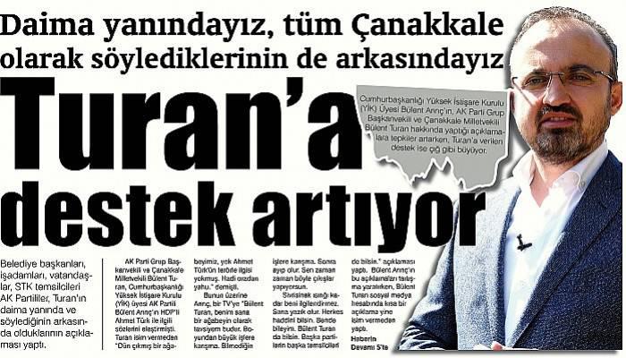 Daima yanındayız, tüm Çanakkale olarak söylediklerinin de arkasındayız Turan'a destek artıyor