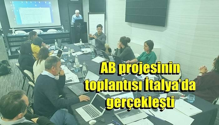 AB projesinin toplantısı İtalya'da gerçekleşti