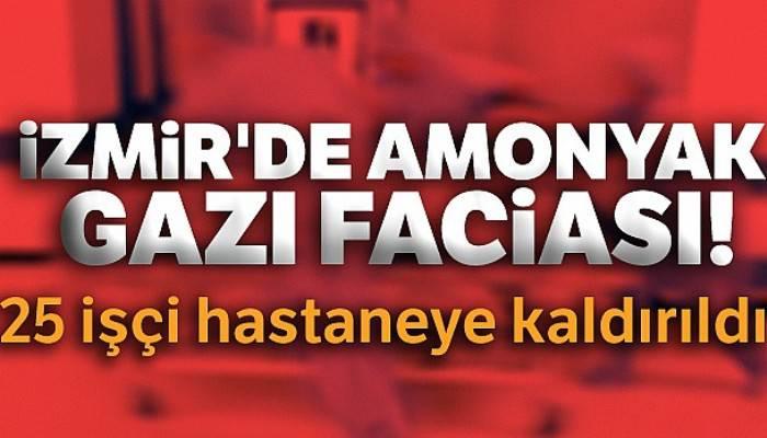 İzmir'de amonyak gazı faciası: Zehirlenen 25 işçi hastaneye kaldırıldı