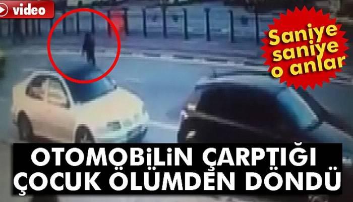 Otomobilin çarptığı çocuk ölümden döndü!