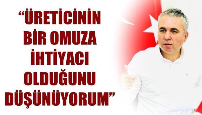 Çanakkale Ziraat Odası Yönetim Kurulu Başkanı İsmail Kaya; 'ÜRETİCİNİN BİR OMUZA İHTİYACI OLDUĞUNU DÜŞÜNÜYORUM'