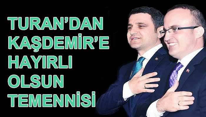 Turan, Kaşdemir'in yeni görevini duyurdu