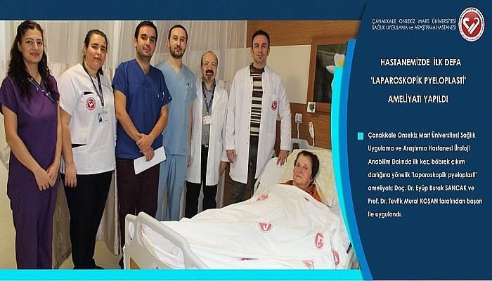 Çanakkale Onsekiz Mart Üniversitesi Sağlık Uygulama ve Araştırma Hastanesinde İlk Defa 'LAPAROSKOPİK PYELOPLASTİ' Ameliyatı Yapıldı