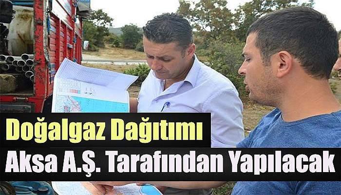 Lapseki'de doğalgaz dağıtımı Aksa A.Ş. tarafından yapılacak