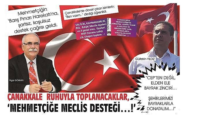 ÇANAKKALE RUHUYLA TOPLANACAKLAR, 'MEHMETÇİĞE MECLİS DESTEĞİ…!'