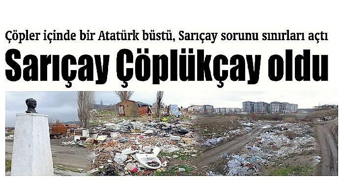 Çöpler içinde bir Atatürk büstü, Sarıçay sorunu sınırları açtı