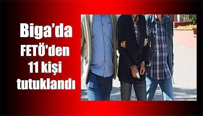 Biga'da FETÖ'den 11 kişi tutuklandı