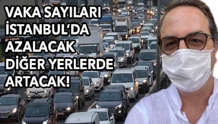 Vaka sayıları İstanbul'da azalacak diğer yerlerde artacak!