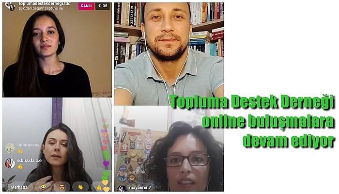 Topluma Destek Derneği online buluşmalara devam ediyor