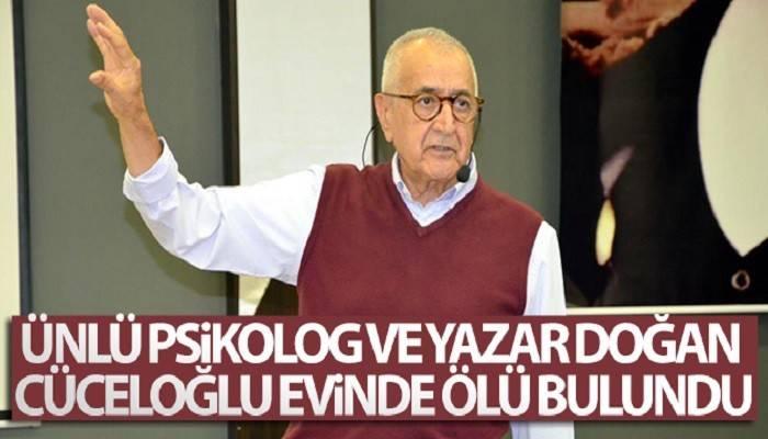 Ünlü psikolog ve yazar Doğan Cüceloğlu, evinde ölü bulundu! (VİDEO)