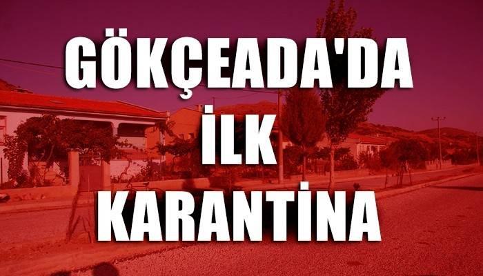 Gökçeada Şirinköy karantinaya alındı