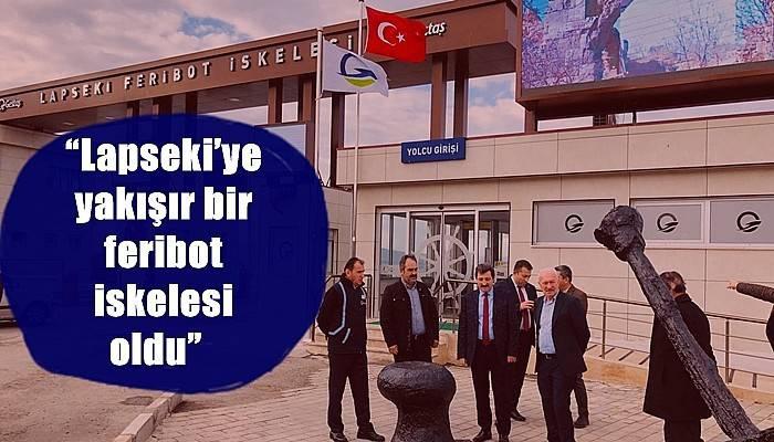 """""""Lapseki'ye yakışır bir feribot iskelesi oldu"""""""