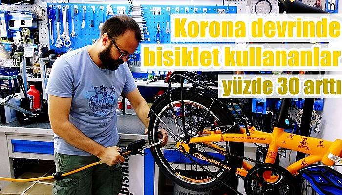 Korona devrinde bisiklet kullananlar yüzde 30 arttı (VİDEO)