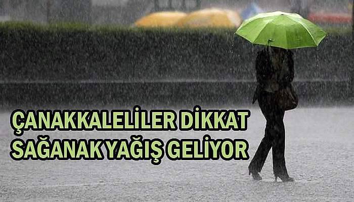 Çanakkale için sağanak yağış tahmini!
