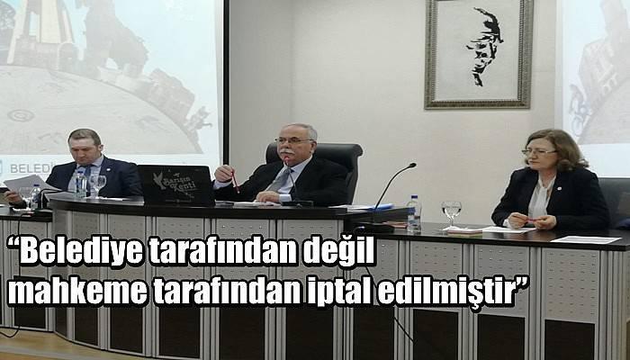 """""""Belediye tarafından değil mahkeme tarafından iptal edilmiştir"""""""