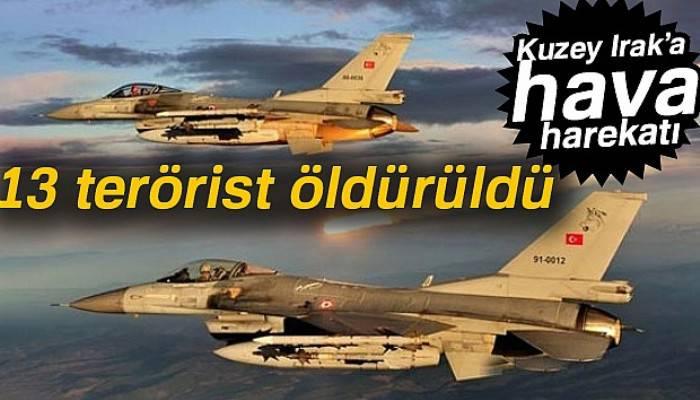 Kuzey Irak'a hava harekatı: 13 terörist etkisiz hale getirildi