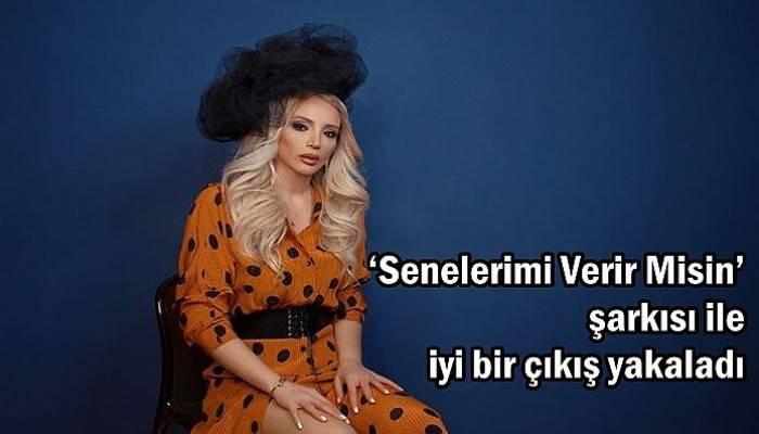 'Senelerimi Verir Misin' şarkısı ile iyi bir çıkış yakaladı
