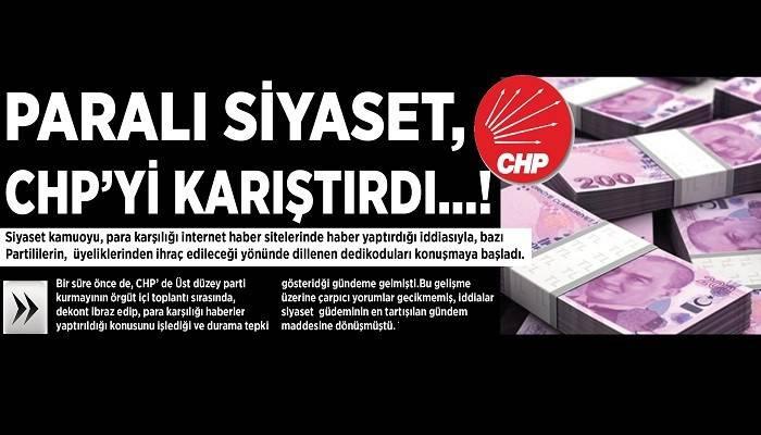 PARALI SİYASET, CHP' Yİ KARIŞTIRDI...!