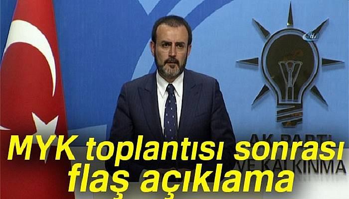 AK Parti MYK toplantısı sonrası flaş açıklama