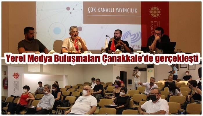 Yerel Medya Buluşmaları Çanakkale'de gerçekleşti
