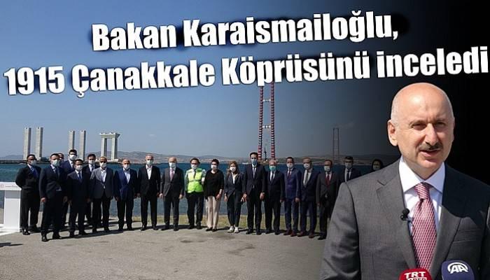 Bakan Karaismailoğlu, 318 metre yüksekten 1915 Çanakkale Köprüsünü inceledi (VİDEO)