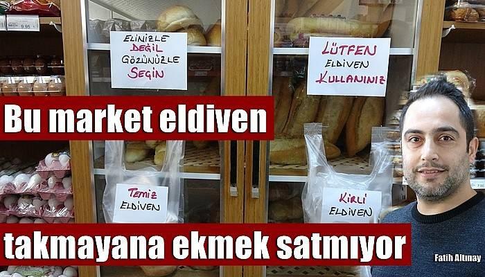Bu market eldiven takmayana ekmek satmıyor (VİDEO)
