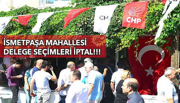 CHP delege seçimlerinde şok gelişme!