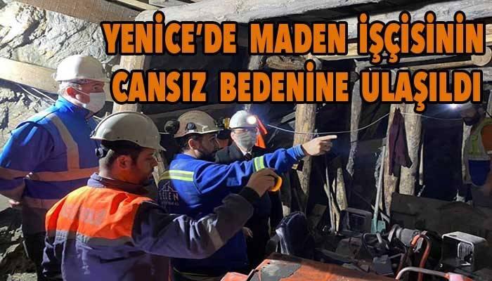 Yenice'de maden işçisinin cansız bedenine ulaşıldı!