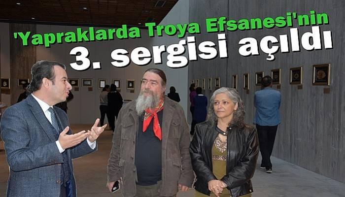 'Yapraklarda Troya Efsanesi'nin 3. sergisi açıldı