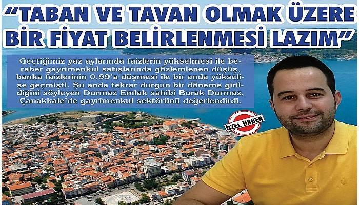 """""""TABAN VE TAVAN OLMAK ÜZERE BİR FİYAT BELİRLENMESİ LAZIM"""""""