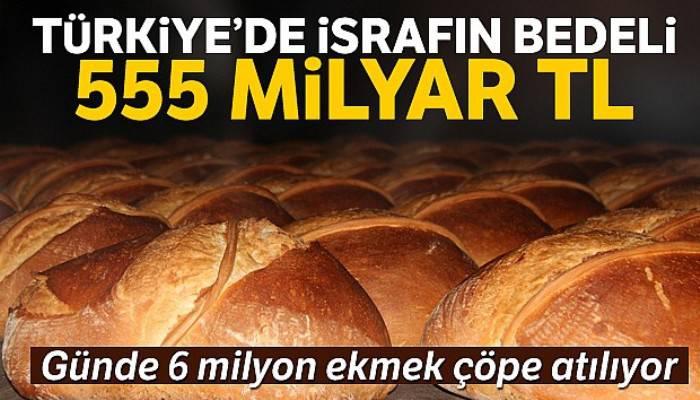 Yılda 555 milyar lira israf ediyoruz