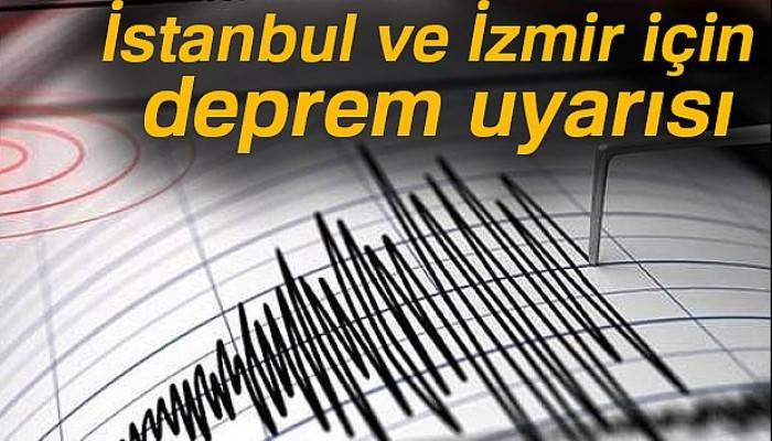 İstanbul ve İzmir için deprem uyarısı