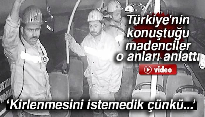 Türkiye'nin konuştuğu madenciler o anları anlattı