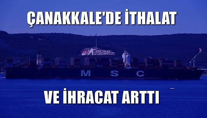 Çanakkale'de ithalat ve ihracat arttı