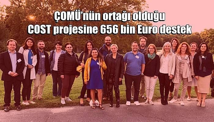 ÇOMÜ'nün ortağı olduğu COST projesine 656 bin Euro destek