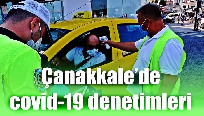 Çanakkale'de covid-19 denetimleri (VİDEO)