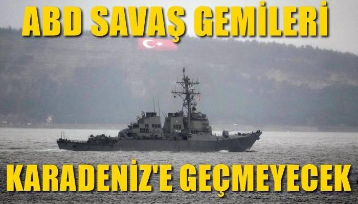 ABD savaş gemileri Karadeniz'e geçmiyor (VİDEO)