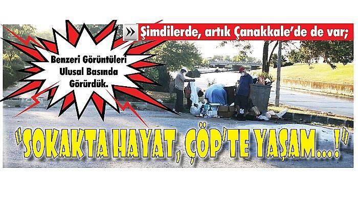 """""""SOKAKTA HAYAT, ÇÖP'TE YAŞAM…!"""""""