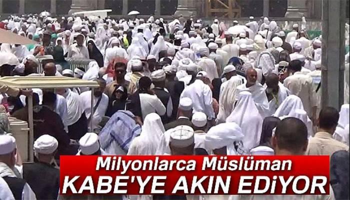 Milyonlarca Müslüman Kabe'ye akın ediyor