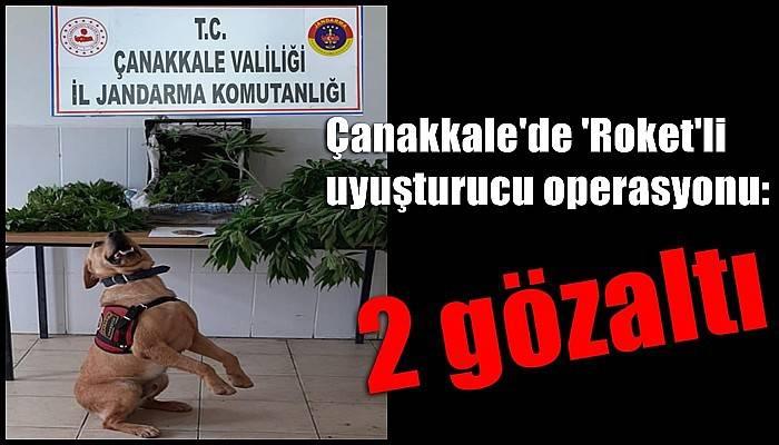 Çanakkale'de 'Roket'li uyuşturucu operasyonu: 2 gözaltı (VİDEO)