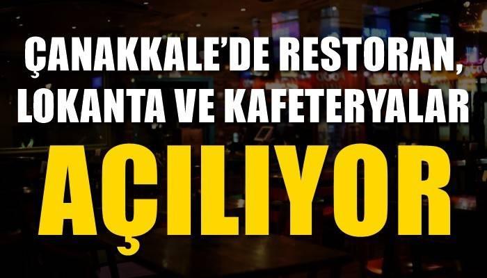 Çanakkale'de restoran, lokanta ve kafeteryalar açılıyor!