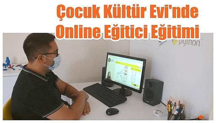 Çocuk Kültür Evi'nde Online Eğitici Eğitimi