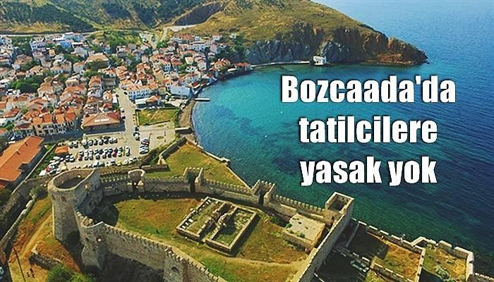 Bozcaada'da tatilciler yasak yok