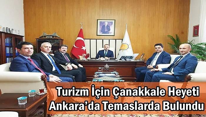 Turizm İçin Çanakkale Heyeti Ankara'da Temaslarda Bulundu