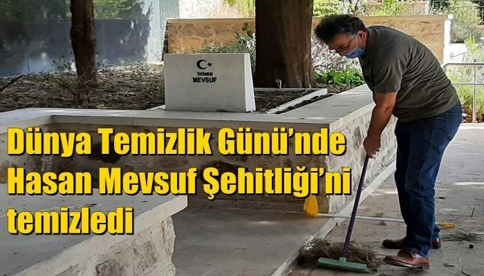 Dünya Temizlik Günü'nde Hasan Mevsuf Şehitliği'ni temizledi