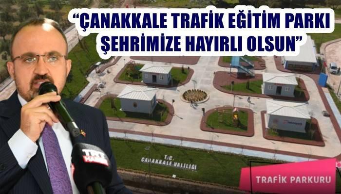 'ÇANAKKALE TRAFİK EĞİTİM PARKI ŞEHRİMİZE HAYIRLI OLSUN'