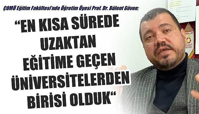 Prof. Dr. Güven; 'EN KISA SÜREDE UZAKTAN EĞİTİME GEÇEN ÜNİVERSİTELERDEN BİRİSİ OLDUK'